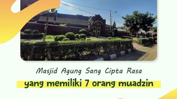 Unik! Adzan 7 Muadzin Berkumandang di Masjid Sang Cipta Rasa