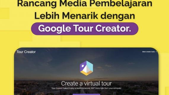 Rancang Media Pembelajaran Lebih Menarik dengan Google Tour Creator